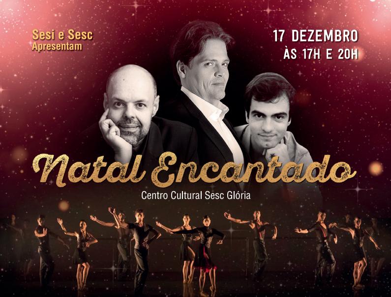 Natal Encantado traz apresentação de tenores, ballet e orquestra no Sesc Glória