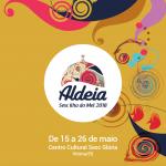 De 15 a 26 de maio o Sesc Glória sedia a Mostra Aldeia Sesc Ilha do Mel 2018