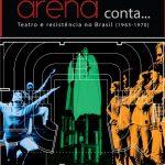 Exposição Arena conta…Teatro e resistência no Brasil (1965-1970) será aberta na terça-feira (15)