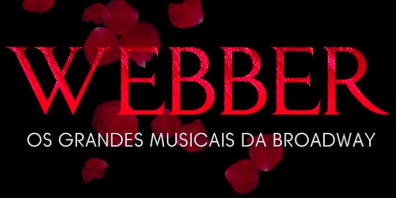 """Espetáculo """"Webber, os grandes musicais da Broadway"""""""