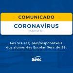 Comunicado Coronavírus | Funcionamentos das Escolas Sesc do ES