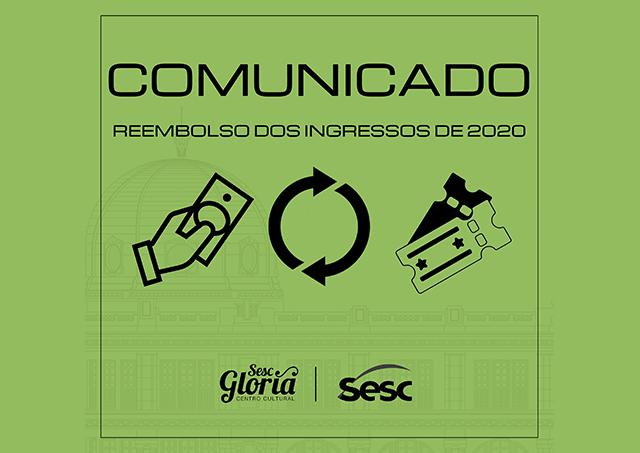 Comunicado – Reembolso dos Ingressos de 2020