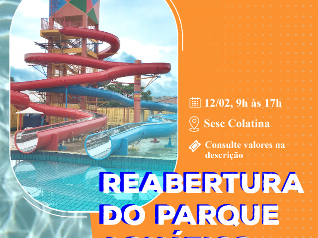 Reabertura do parque aquático do Sesc de Colatina