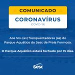 Comunicado – O Parque Aquático de Praia Formosa estará fechado por 15 dias.